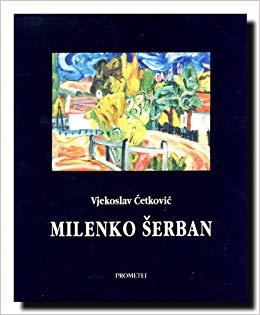 Milenko Šerban (Poslednji fruškogorski barbizonac)