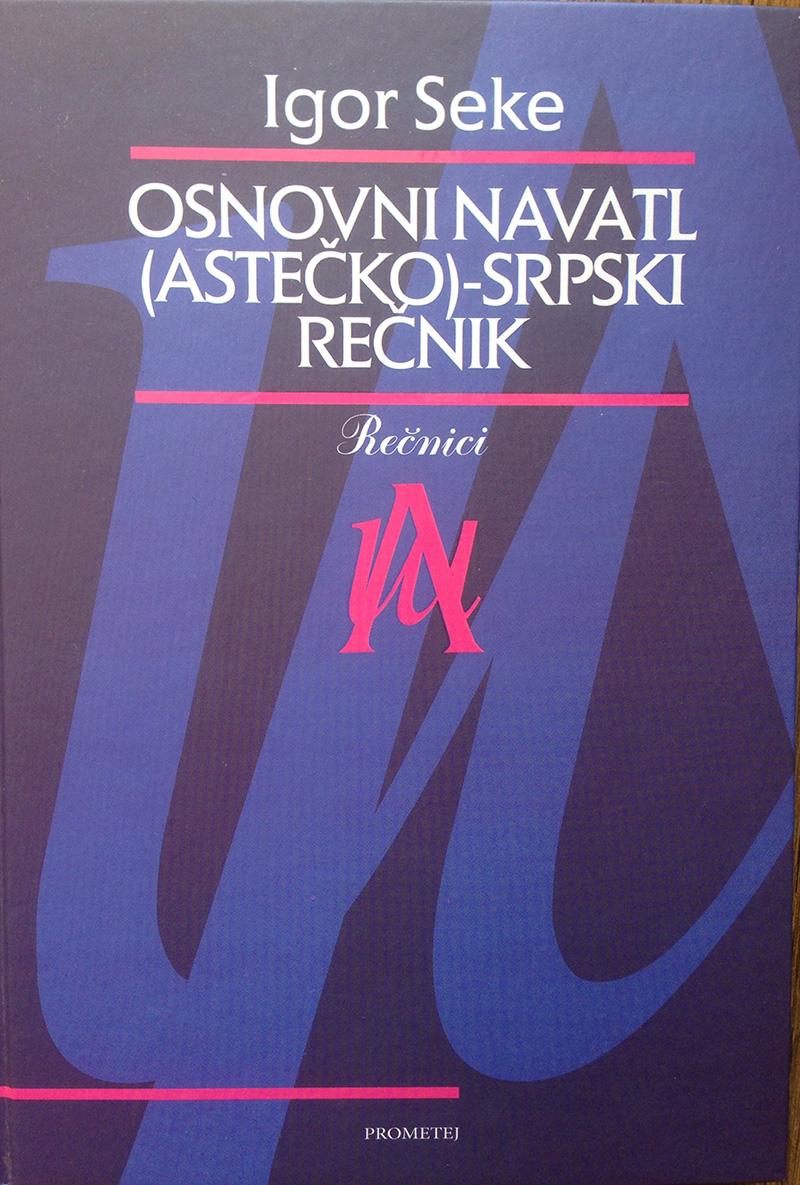 Osnovni navatl (astečko)-srpski rečnik