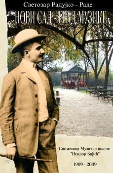NOVI SAD – GRAD MUZIKE 1909-2009