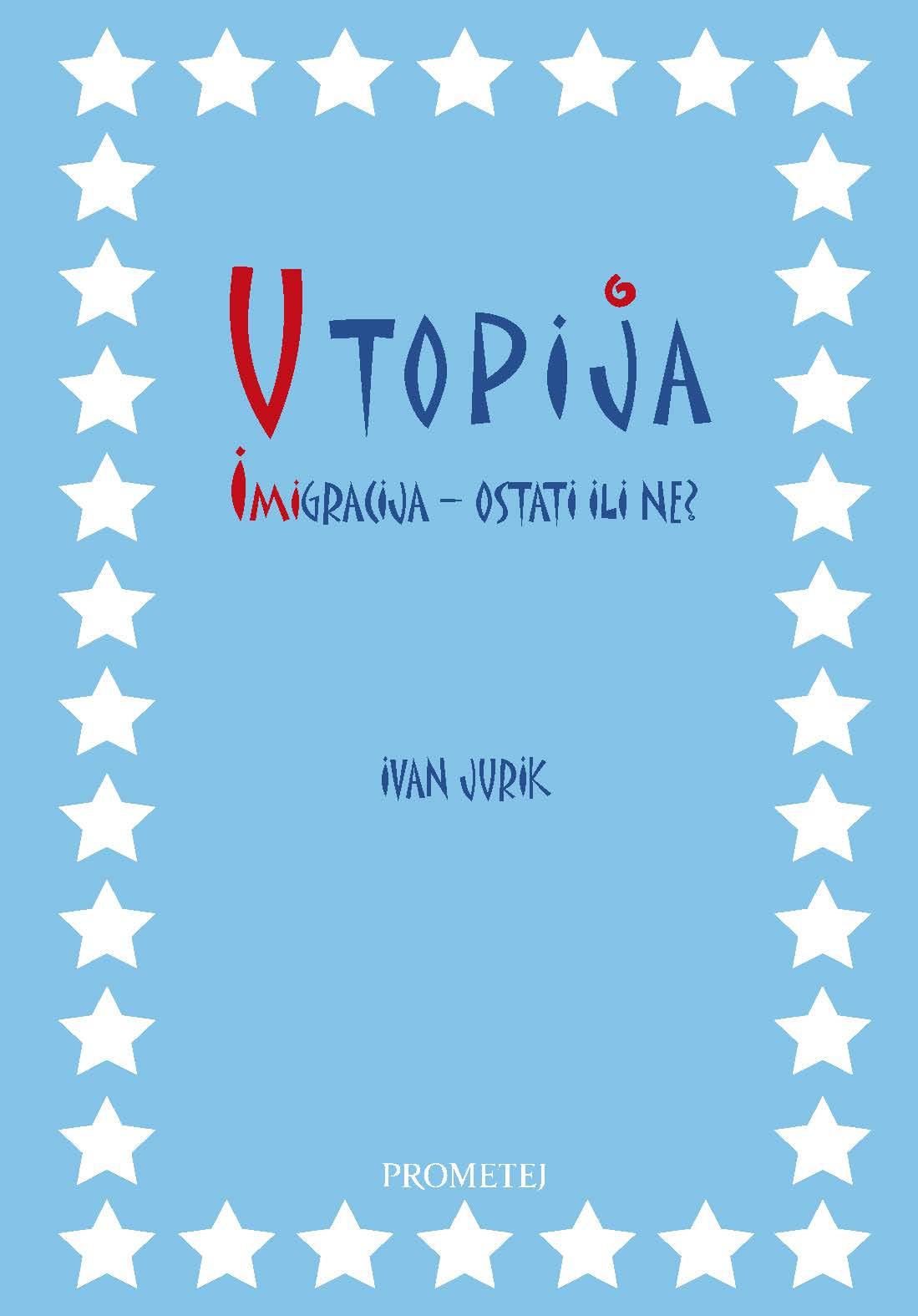 Utopija – imigracija ostati ili ne