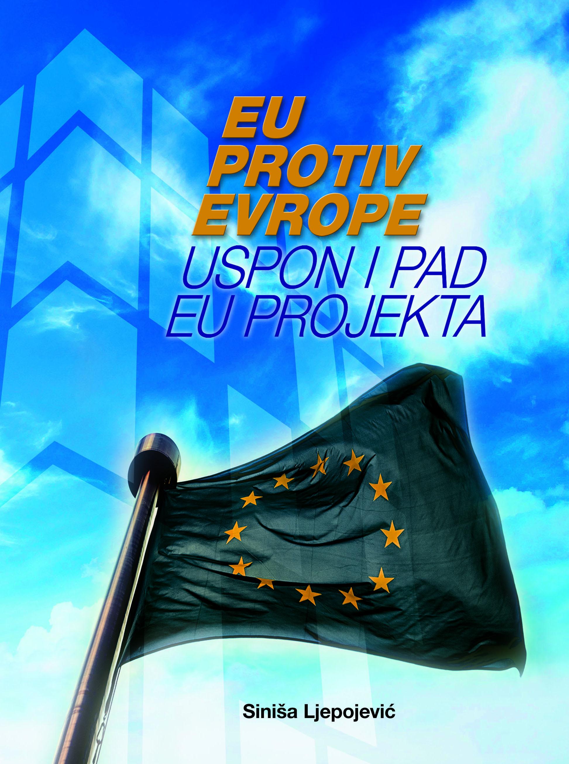 EU protiv Evrope, uspon i pad EU projekta