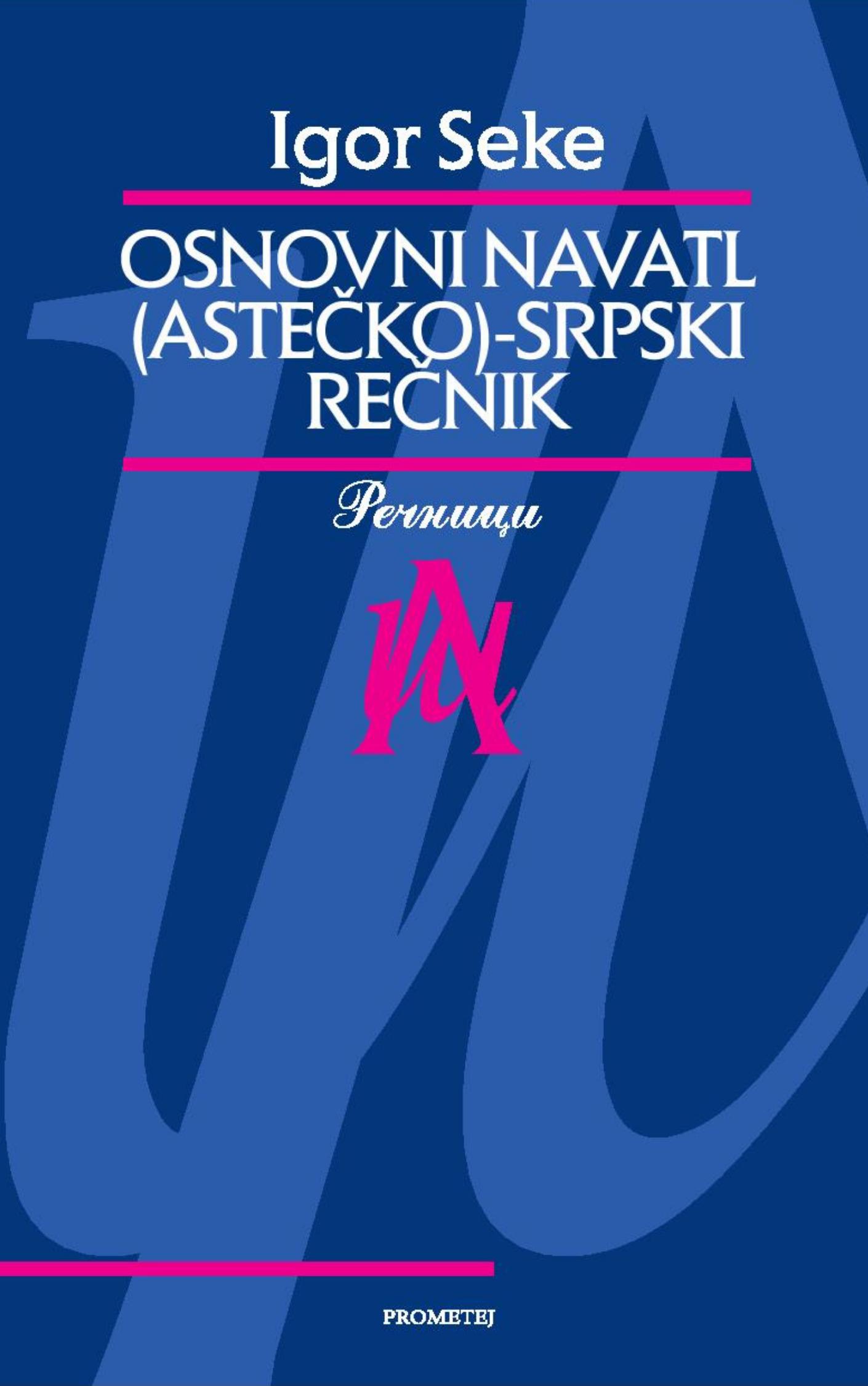 Основни наватл (астечко)-српски речник