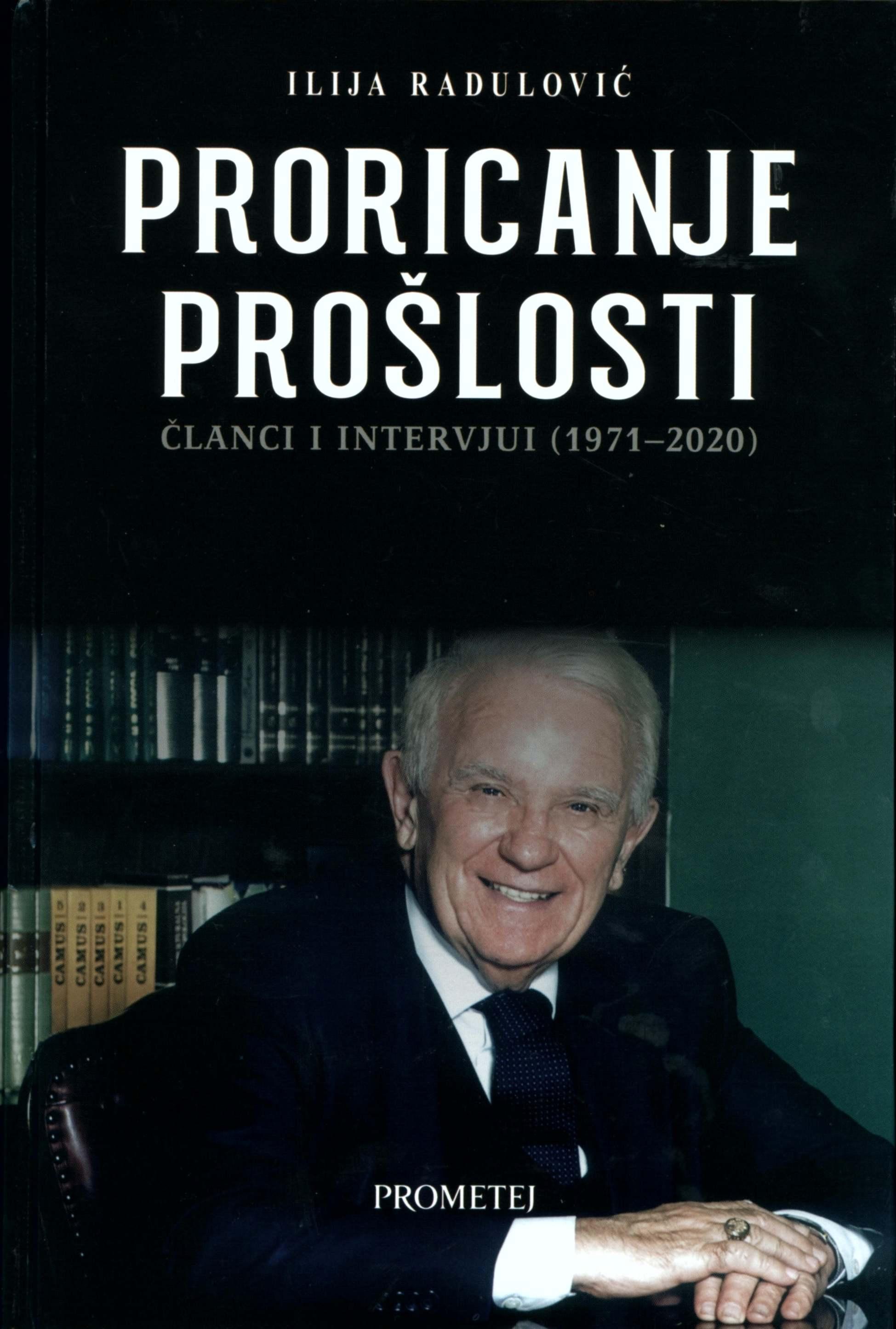 Прорицање прошлости – чланци и интервјуи (1971–2020)