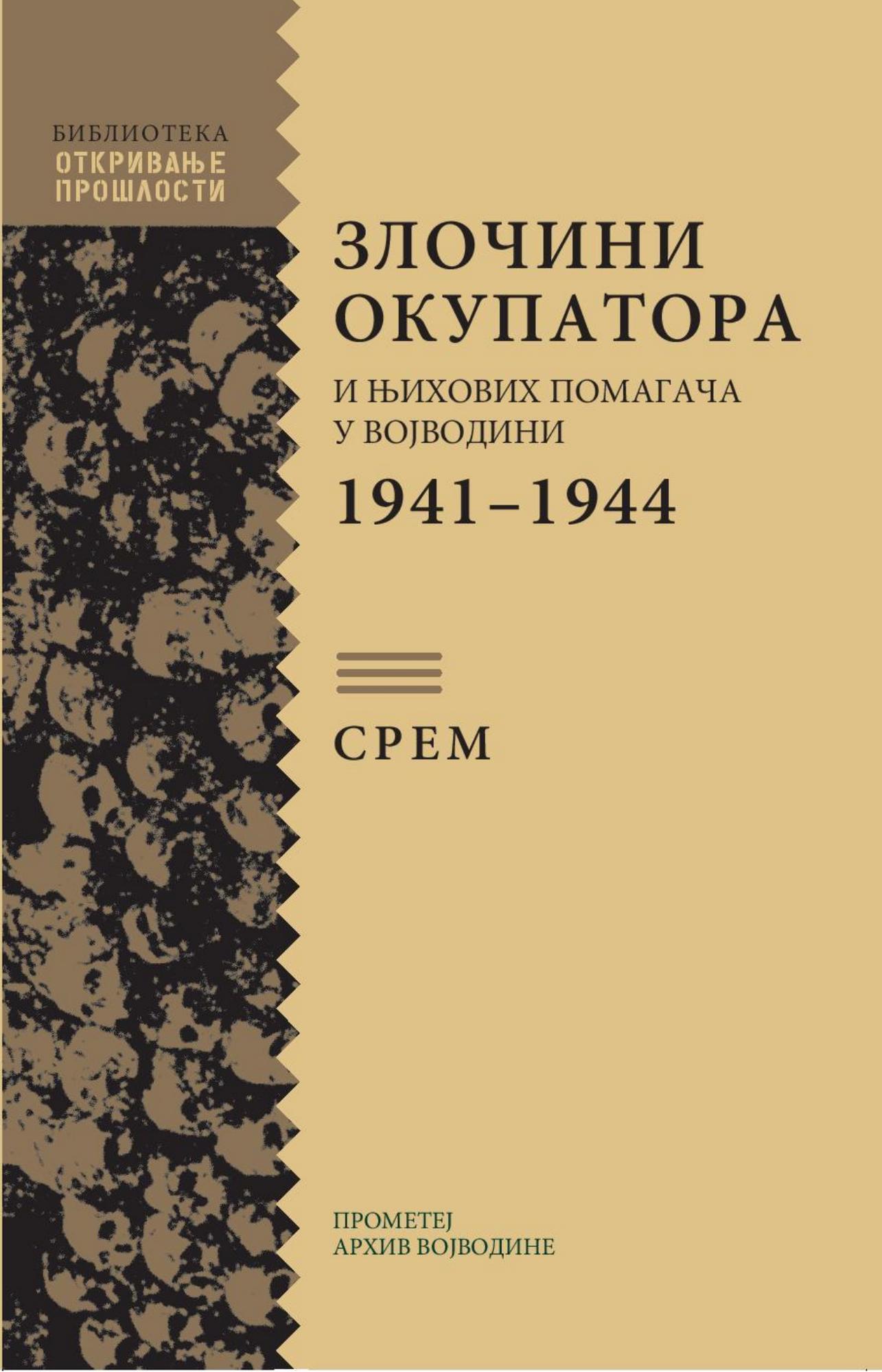 Zločini okupatora i njihovih pomagača u Vojvodini 1941-1944: SREM